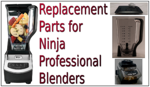 Replacement Parts for Ninja Professional Blender