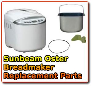Sunbeam Oster Breadmaker Replacement Parts